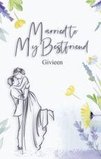 [kth] Married To My Bestfriend by givieen_