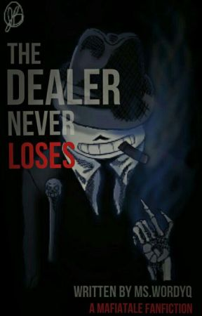 The Dealer Never Loses (Mafia!Sans X Reader) by doctorpudding