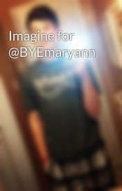 Imagine for @BYEmaryann by Shawntho