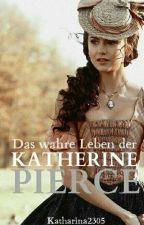 Das wahre Leben der Katherine Pierce by Katharina2305