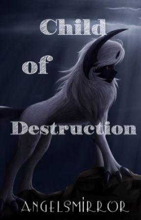 Child Of Destruction by EeveeingOfEspeonage