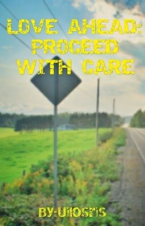 Love Ahead: Proceed With Care by Uilosris