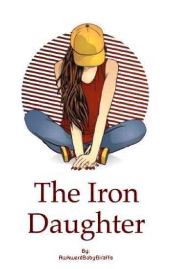 The Iron Daughter {Iron Man/Avengers FanFiction