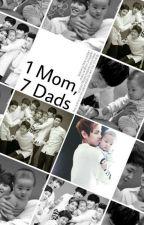 1 Mom, 7 Dads 《BTS x Reader》 by SCoupsTasTu95