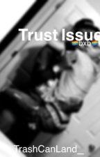 Trust Issues BXB  by -highkeygay-