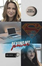 Beyond My Power // Supercorp PT-BR by LIZZIESUPREMA