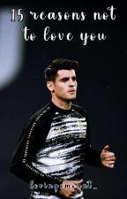 << 15 Reasons not to Love You 💫 - Alvaro Morata ❤ by Lizbeth_Vazquez17