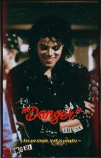 《Danger》Libro #1 (MJ) by IngriddeJackson