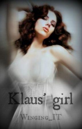 Klaus' Girl (A Vampire Diaries Fan Fiction) by Winging_it
