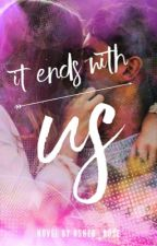 It ends with us by asher_rose