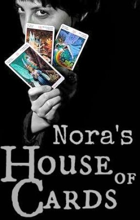 Nora's House of Cards [On Hold] by EightKay