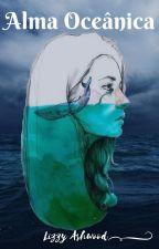 Alma Oceânica by LizzyAshwood