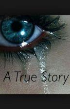 A true story by BreeannaRoss