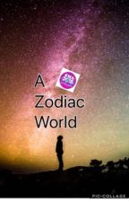 A Zodiac World by FlipFlop101