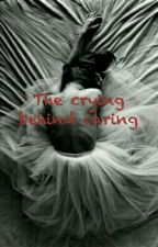 The Crying Behind Caring  *Completed* by starling1604