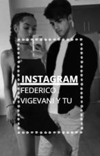 Instagram (Federico Vigevani y Tu) by Itsbelendallas