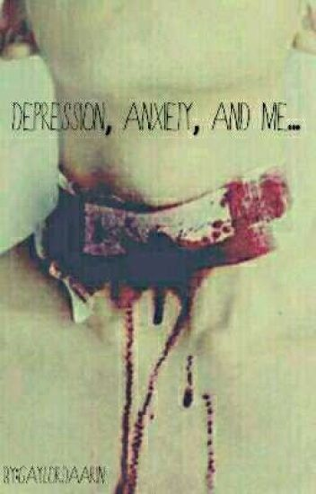 Depression, Anxiety, and Me
