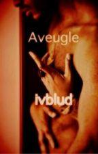 Aveugle (Poetry) by ivblud