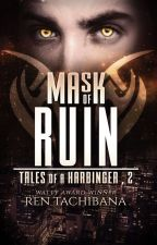 Mask of Ruin (Tales of a Harbinger, Book 2) by rentachi