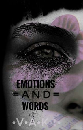 Emotions And Words... by MaybeMagical