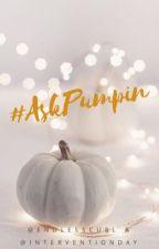 #AskPumpin by ThePumpins