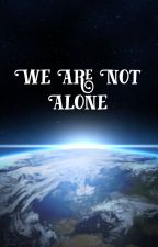 We are not alone ( Pause )  by AandyT