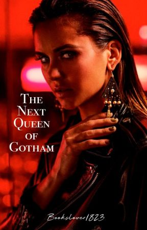 Next Queen of Gotham {Gotham TV Show} by BooksLover1823