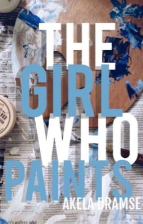 The Girl Who Paints by heiress-