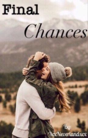 Final Chances by xcxNeverlandxcx