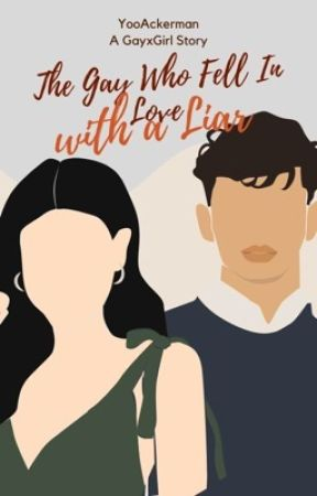 THE GAY WHO FELL IN LOVE WITH A LIAR by YooAckerman