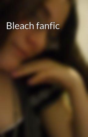 Bleach fanfic by NikkiSpears9