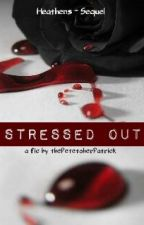 Stressed Out (Heathens Sequel) by thePetetoherPatrick