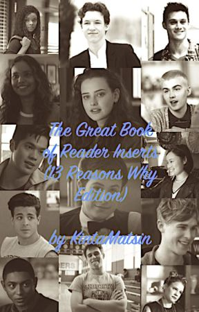 The Great Book of Reader Inserts (13 Reasons Why Edition) by KintaMatsin