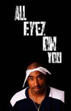 All Eyez On You | Tupac by desbrat