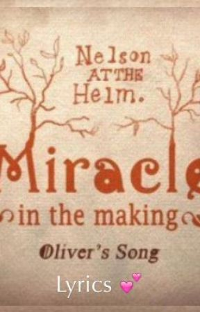 Lyrics: Nelson At The Helm: Miracle In The Making (Oliver's Song) by ourbabychanyeol