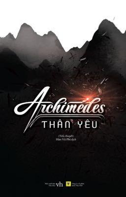 [Ngoại truyện] Archimedes thân yêu_ Cửu Nguyệt Hi