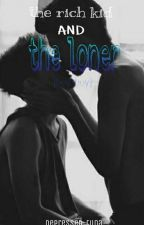 the rich kid and the loner [boy×boy] by depressed_tuna