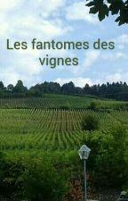 Les fantômes des vignes . by LoulouteUnh