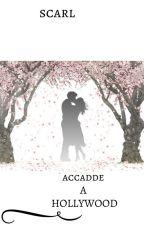 Accadde a Hollywood by Scarlett94watt