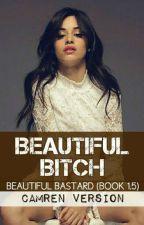 Beautiful Bitch (Camren) by camrenversion