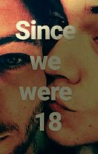 """Since we were 18"" ""SIXTEEN!"" by Boudelaire"