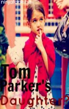 Tom Parker's Daughter? [The Wanted Fanfic] by ninjatanisha