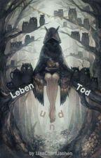 Leben und Tod by LisaChanLischen