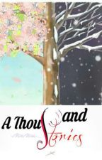 A Thousand Stories  by milahj