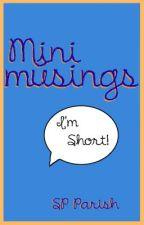 Mini Musings by parishsp