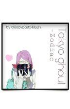 TOKYO GHOUL ZODIAC  by creepypasta4lifeeh