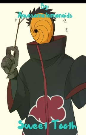 Sweet tooth (Tobi/Obito x reader) by Awesomelemonaids