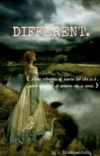 DIFFERENT.   Wattys 2017   ?? by janesowerberry