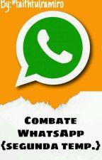 Combate WhatsApp (segunda temp.) by fuckpimentel