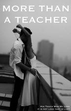 More Than a Teacher by bithequeenn
